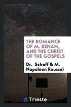 The Romance of M. Renan, and the Christ of the Gospels
