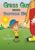 Gross Gus Meets Enormous Ellie