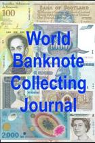 World Banknote Collecting Journal: Notebook Log for your Worldwide Currency Collection