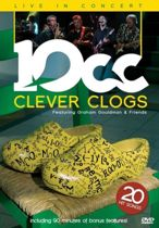 Ten CC - Clever Clogs Live In Concert 2007
