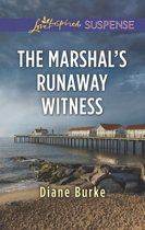 The Marshal's Runaway Witness (Mills & Boon Love Inspired Suspense)