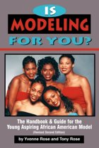 Is Modeling for You? The Handbook and Guide for the Young Aspiring African American Model (Revised Second Edition)