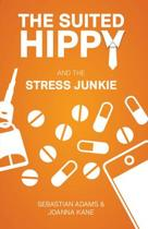 The Suited Hippy and the Stress Junkie