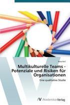 Multikulturelle Teams - Potenziale Und Risiken Fur Organisationen