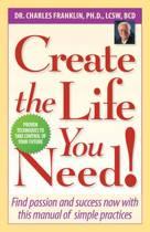 Create the Life You Need!