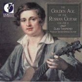 The Golden Age of the Russian Guitar Vol II / Oleg Timofeyev