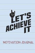 Let's Achieve it Motivation Journal