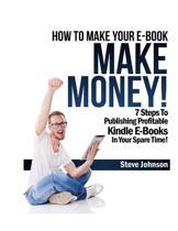 How to Make Your E-Book Make Money!