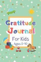 Gratitude Journal for Kids, Ages 5 - 10: Journal for Kids, Children, Boys, Girls to Practice Gratitude, Positive Thinking & Mindfulness, Gift for Kids