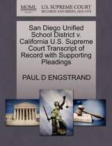 San Diego Unified School District V. California U.S. Supreme Court Transcript of Record with Supporting Pleadings