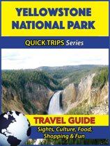 Yellowstone National Park Travel Guide (Quick Trips Series)