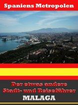 Málaga - Der etwas andere Stadt- und Reiseführer - Mit Reise - Wörterbuch Deutsch-Spanisch