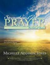 Strengthened by Prayer
