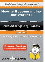 How to Become a Line-out Worker I