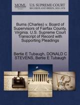 Burns (Charles) V. Board of Supervisors of Fairfax County, Virginia. U.S. Supreme Court Transcript of Record with Supporting Pleadings