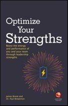 Optimize Your Strengths - Use Your Leadership Strengths to Get the Best Out of You and Your Team