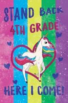 Stand Back 4th Grade Here I Come Notebook Unicorn Pastel