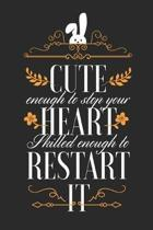 Cute Enough To Stop Your Heart, Skilled Enough To Restart It: Blank Lined Journal - 6 x 9 In, 120 Pages