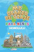 Mi Diario De Viaje Para Ni�os Honolulu: 6x9 Diario de viaje para ni�os I Libreta para completar y colorear I Regalo perfecto para ni�os para tus vacac