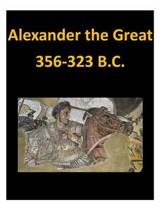 Alexander the Great 356-323 B.C.
