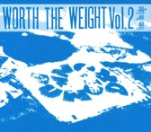Worth The Weight Volume 2 - From Th