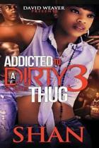 Addicted to a Dirty South Thug 3