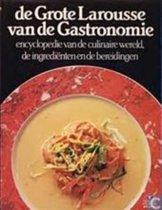 GROTE LAROUSSE VAN DE GASTRONOMIE - Encyclopedie van de culinaire wereld, de ingrediënten en de bereidingen - Deel I & II