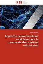 Approche Neuromim�tique Modulaire Pour La Commande d''un Syst�me Robot-Vision