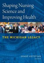 Shaping Nursing Science and Improving Health