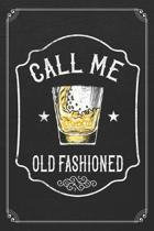 Call Me Old Fashioned: Whiskey Alcohol Bartender 120 Page Blank Lined Notebook Journal