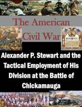 Alexander P. Stewart and the Tactical Employment of His Division at the Battle of Chickamauga