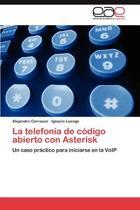 La Telefonia de Codigo Abierto Con Asterisk