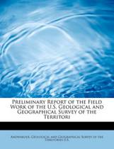 Preliminary Report of the Field Work of the U.S. Geological and Geographical Survey of the Territori
