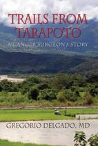 Trails from Tarapoto, a Cancer Surgeon's Story