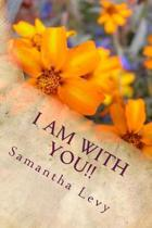 I Am with You!!