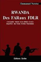 Rwanda. Des FAR aux FDLR. L'incroyable histoire de la défaite et de la disparition des Forces Armées Rwandaises