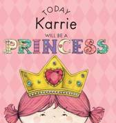 Today Karrie Will Be a Princess
