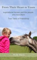 From Their Heart to Yours: Inspirational Horses and the People who Love Them