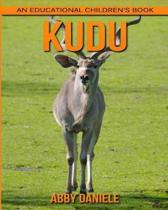 Kudu! an Educational Children's Book about Kudu with Fun Facts & Photos