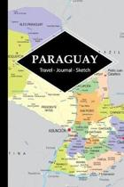 Paraguay Travel Journal: Write and Sketch Your Paraguay Travels, Adventures and Memories