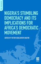 Nigeria's Stumbling Democracy and Its Implications for Africa's Democratic Movement
