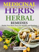Medicinal Herbs and Herbal Remedies Herbs You Must Have for Health and Healing