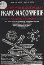 Les grandes réalisations de la franc-maçonnerie à travers l'histoire