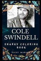Cole Swindell Snarky Coloring Book: An American Country Music Singer