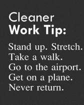 Cleaner Work Tip