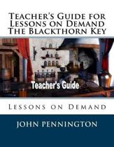 Teacher's Guide for Lessons on Demand the Blackthorn Key