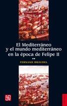 El Mediterráneo y el mundo mediterráneo en la época de Felipe II. Tomo 2