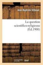 La Question Scientifico-Religieuse