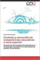 Contexto Y Desarrollo de Competencias Educativas a Nivel Superior