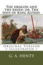 The Dragon and the Raven; Or, the Days of King Alfred.